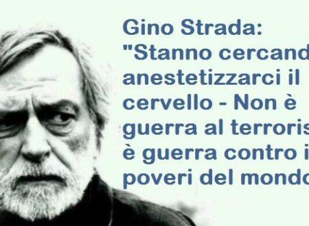 """Gino Strada: """"Stanno cercando di anestetizzarci il cervello – Non è guerra al terrorismo, è guerra contro i poveri del mondo"""""""